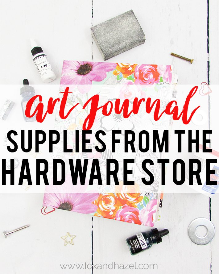 Art Journal Supplies From The Hardware Store - Title