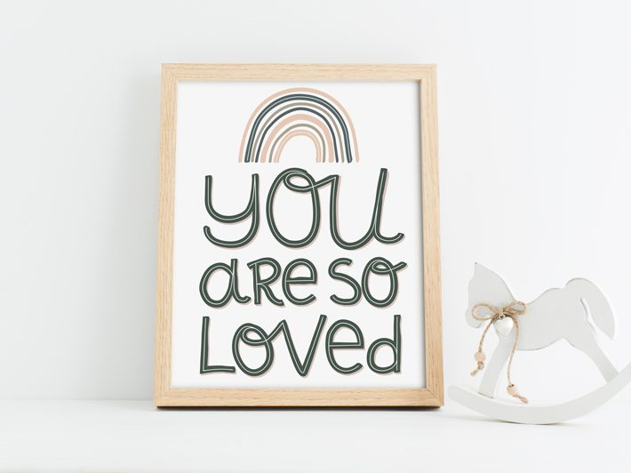 you are so loved neutral art print